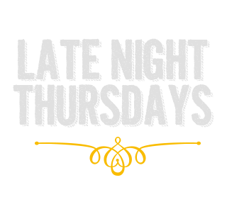 Late Night Thursdays